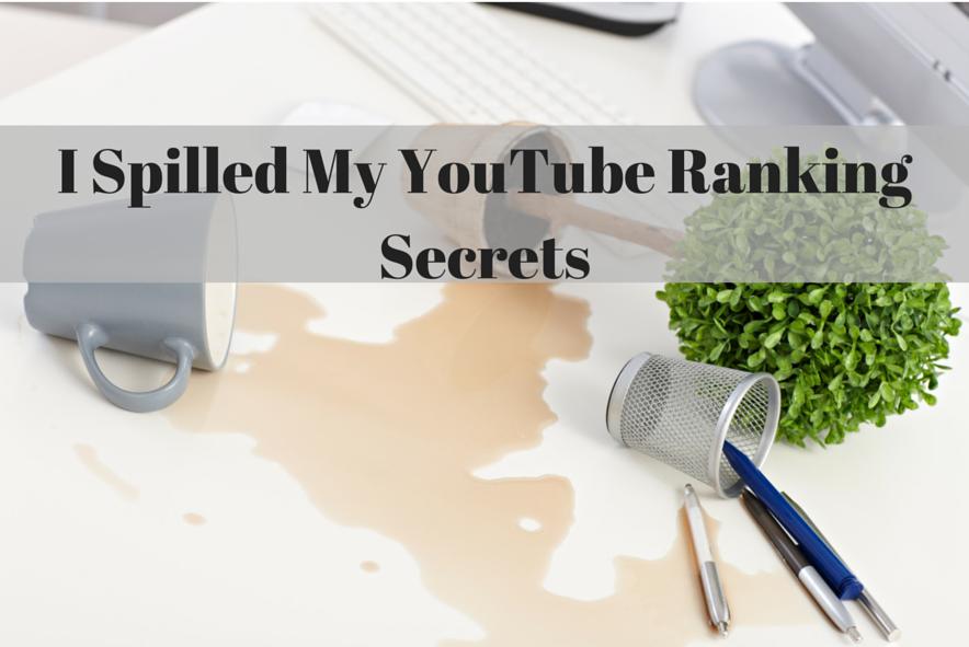 I Spilled My YouTube Ranking Secrets