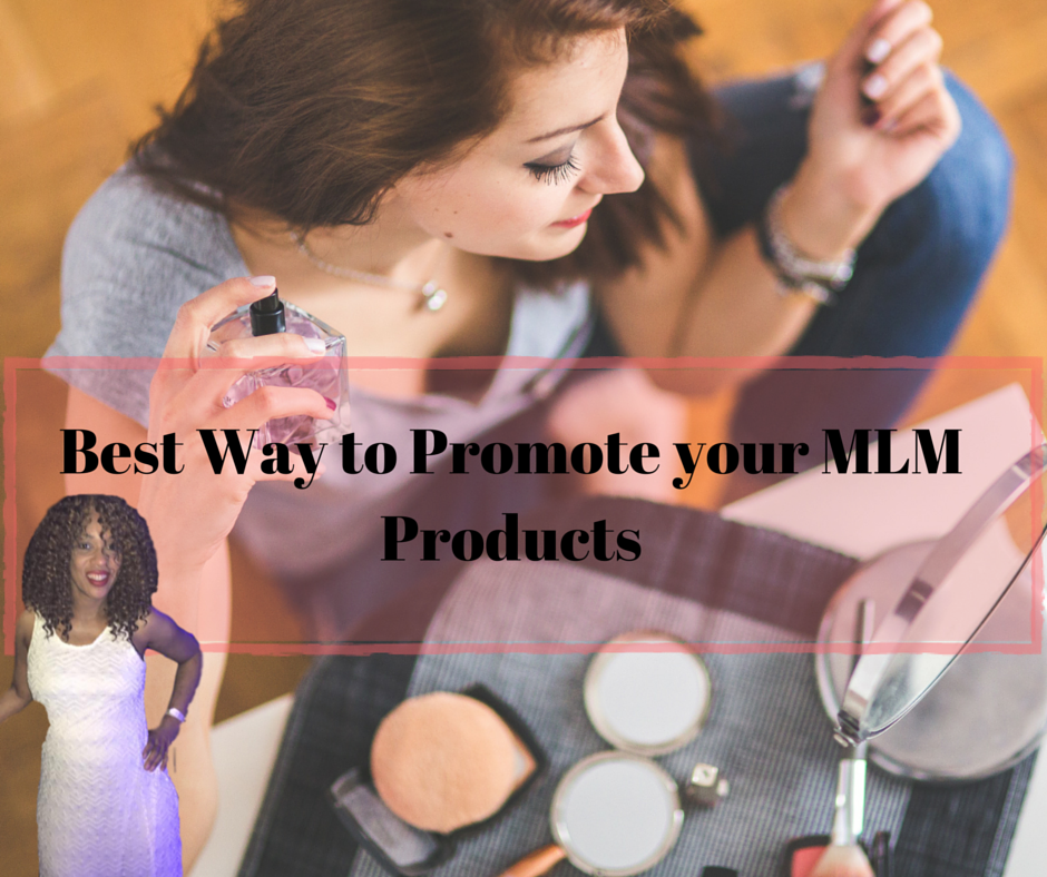 Best Way to Promote Your MLM Products
