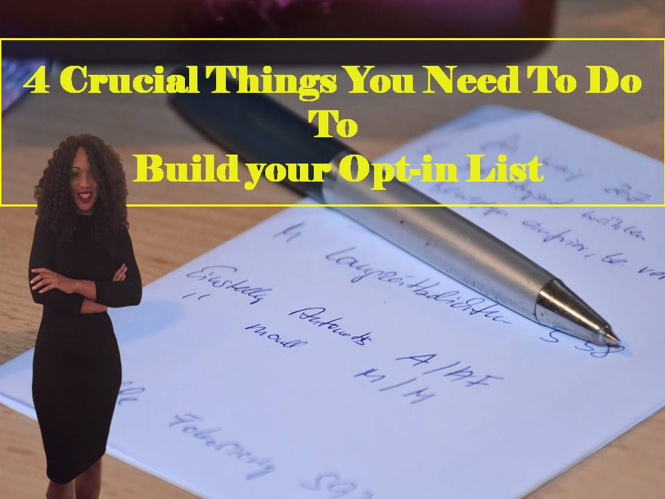 4 Crucial Things You Need To Do To Build your Opt-in List