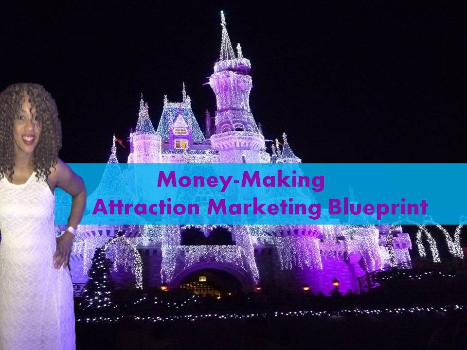 Money-Making Attraction Marketing Blueprint