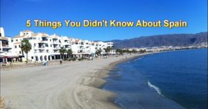 5 Things You Didn't Know About Spain