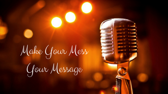 make-your-mess-your-message