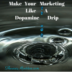 Make Your Marketing A Dopamine Drip And Get Customers Like Crazy