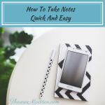 How To Take Notes Quick And Easy