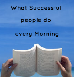 What Successful People Do Every Morning