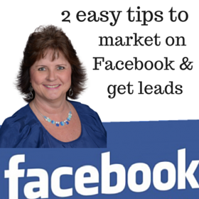 2 Easy Tips To Market On Facebook And Get Leads