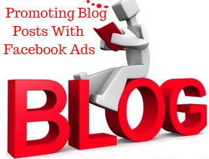 Why You Should Promote Your Blog Posts With Facebook Ads