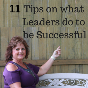 11 Tips On What Top Leaders Do To Be Successful