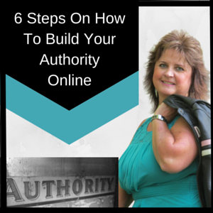 6 Steps On How To Build Your Authority Online