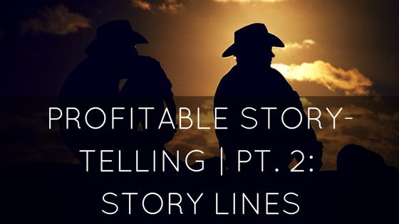 Profitable Story-Telling | Storylines