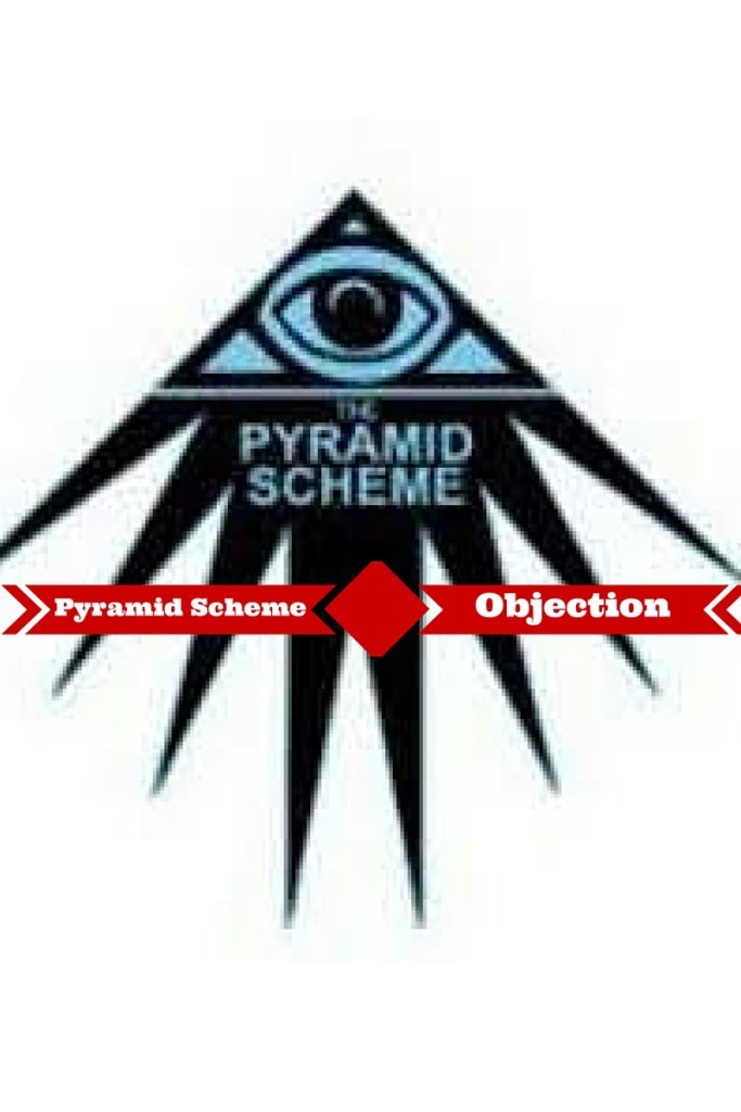 How To Overcome The PYRAMID Scheme Objection