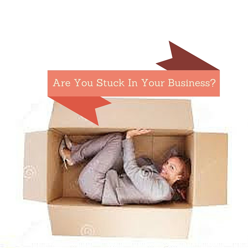 Are You Stuck In Your Own Business?