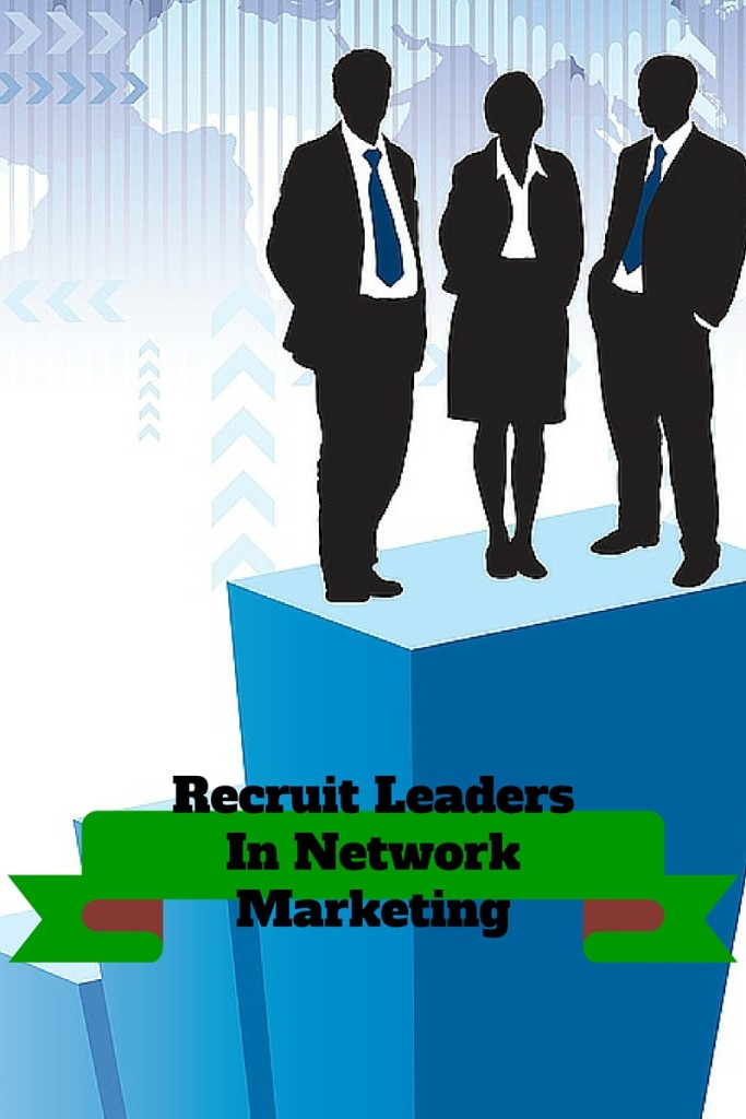 Recruit Leaders Into Your MLM
