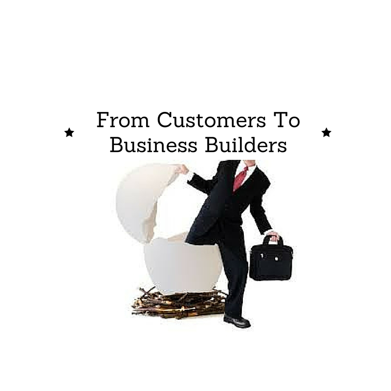From Customers To Business Builders