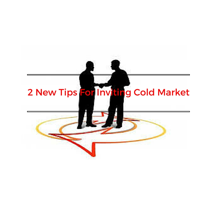 2 New Tips For Inviting Cold Market