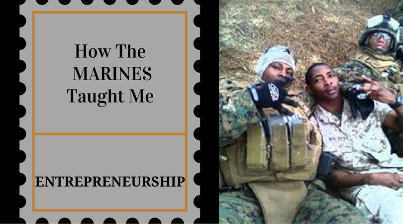 How The Marines Taught Me Entrepreneurship