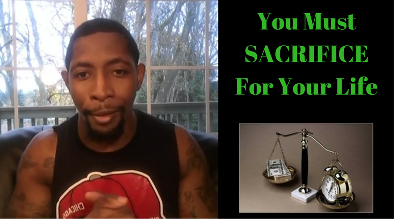 You Must Sacrifice For Your Life
