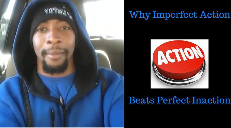 Why Imperfect Action Beats Perfect Inaction
