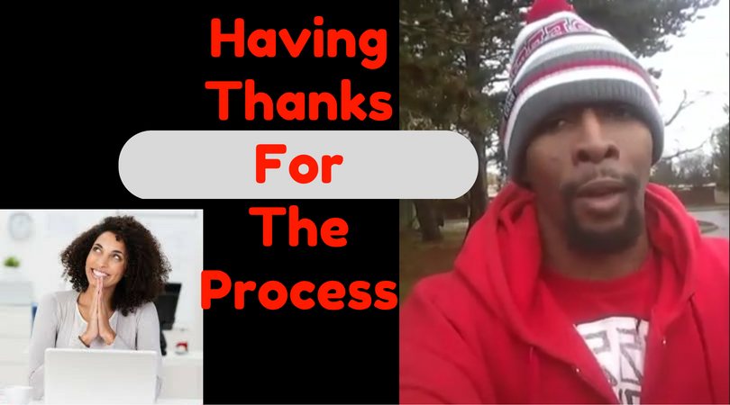 Having Thanks For The Process