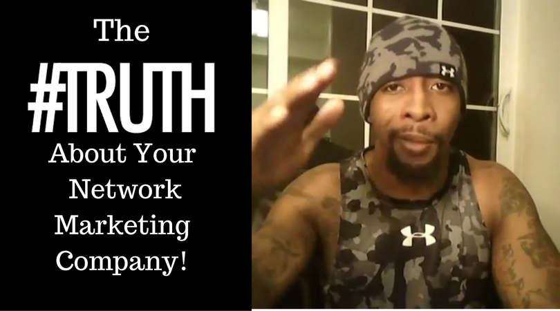 Truth About Your Network Marketing Company