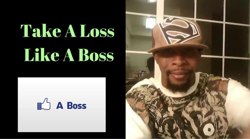 Take A Loss Like A Boss