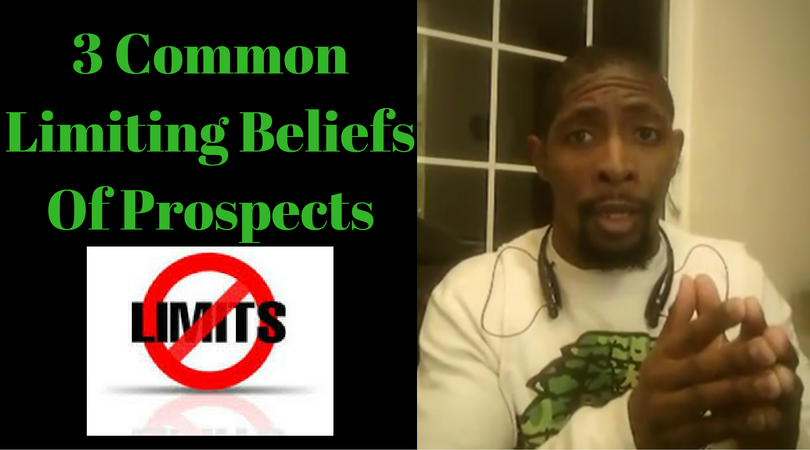 3 Common Limiting Beliefs Of Prospects