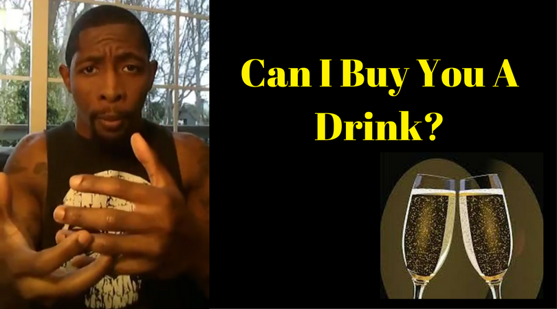 Can I Buy You A Drink?