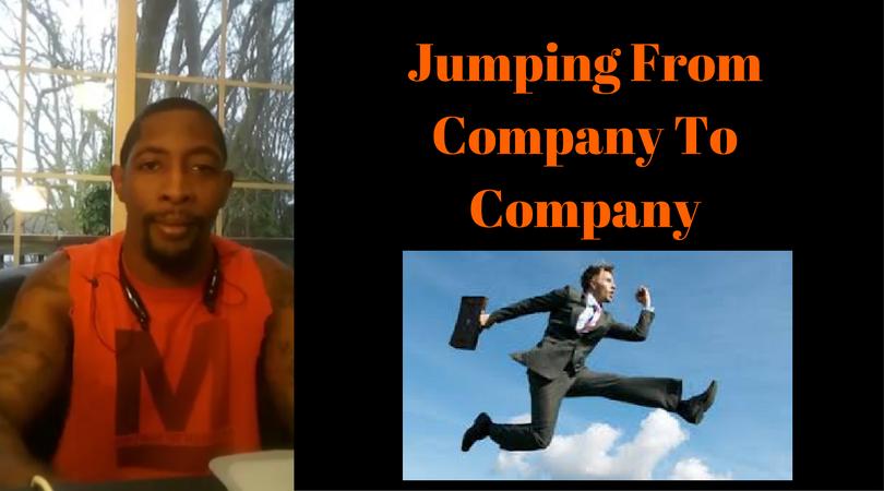 Jumping From Company To Company