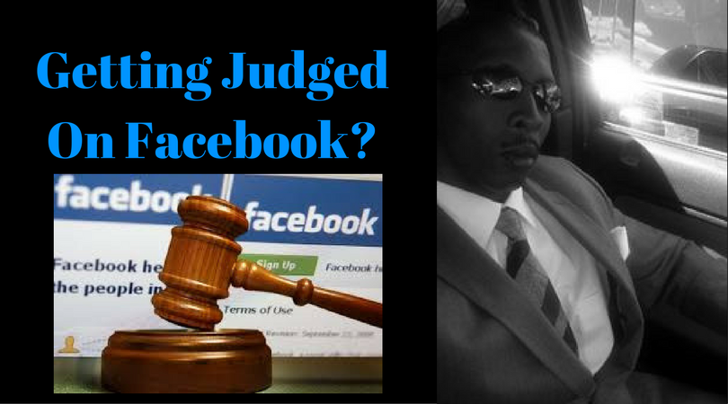 Getting Judged On Facebook?