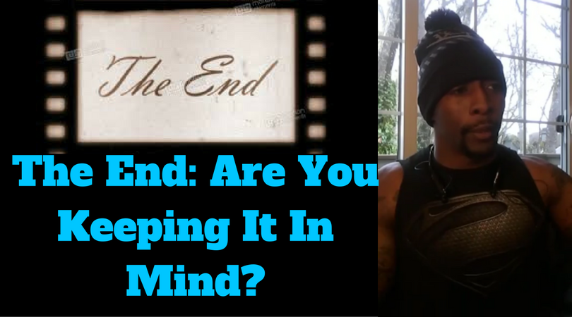 The End: Are You Keeping It In Mind?