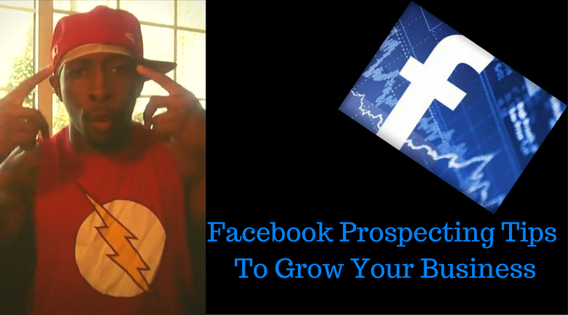 Facebook Prospecting Tips To Grow Your Business