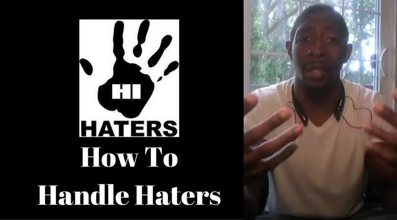 How To Handle Your Haters
