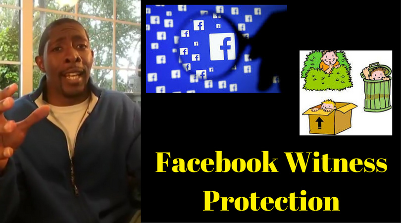 Facebook Witness Protection