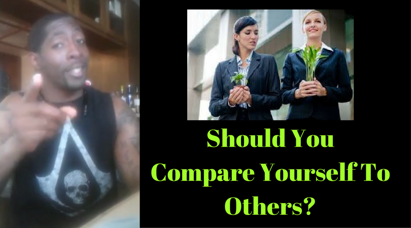 Should You Compare Yourself To Others?