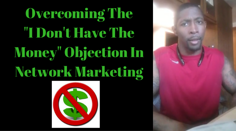 "How To Overcome The ""No Money"" Objection"