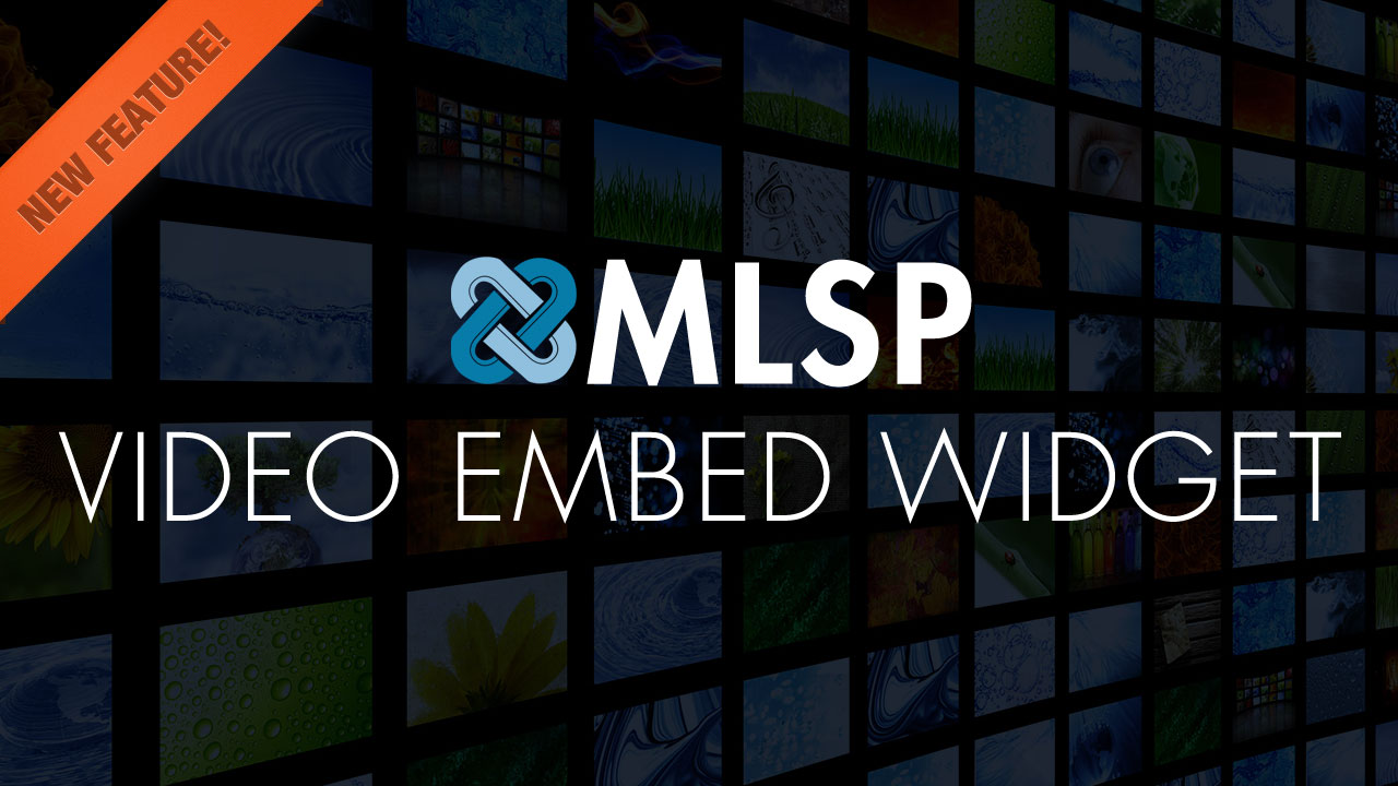 The New MLSP Video Embed Widget