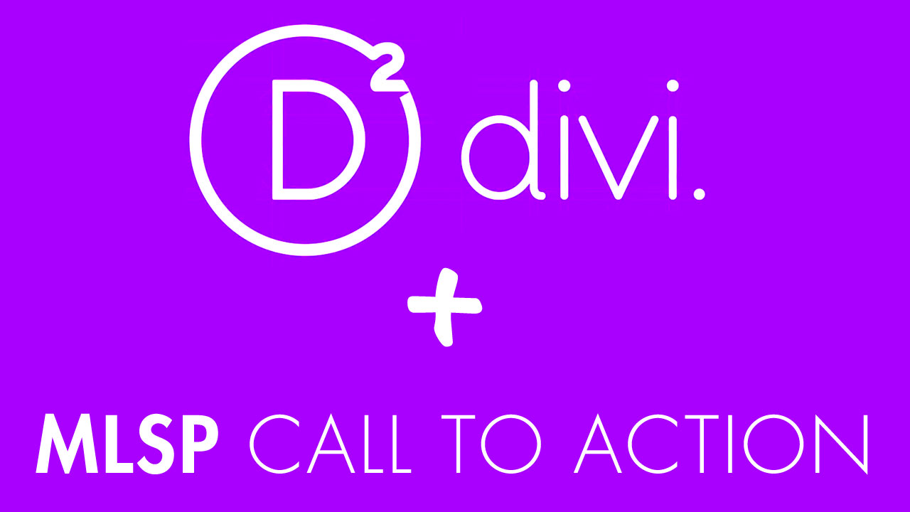 Using the MLSP Call to Action Widget with DIVI