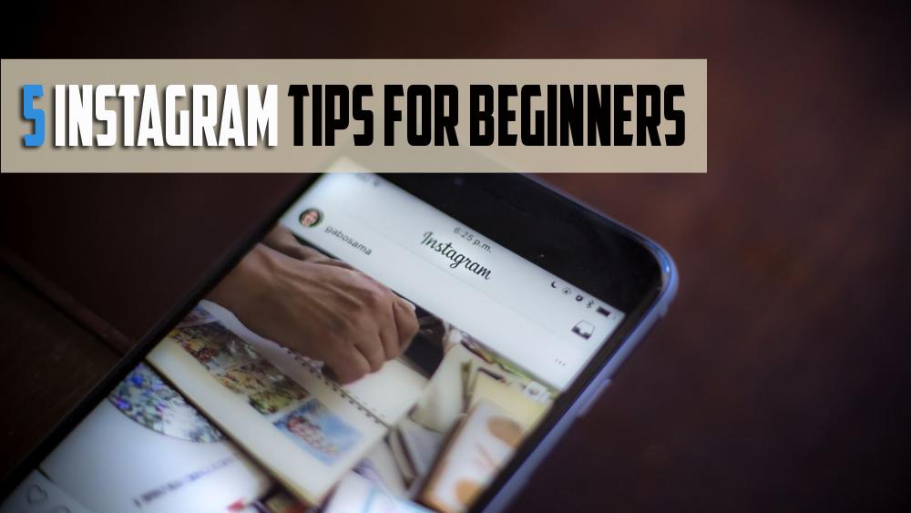 5 Instagram Tips for Beginners