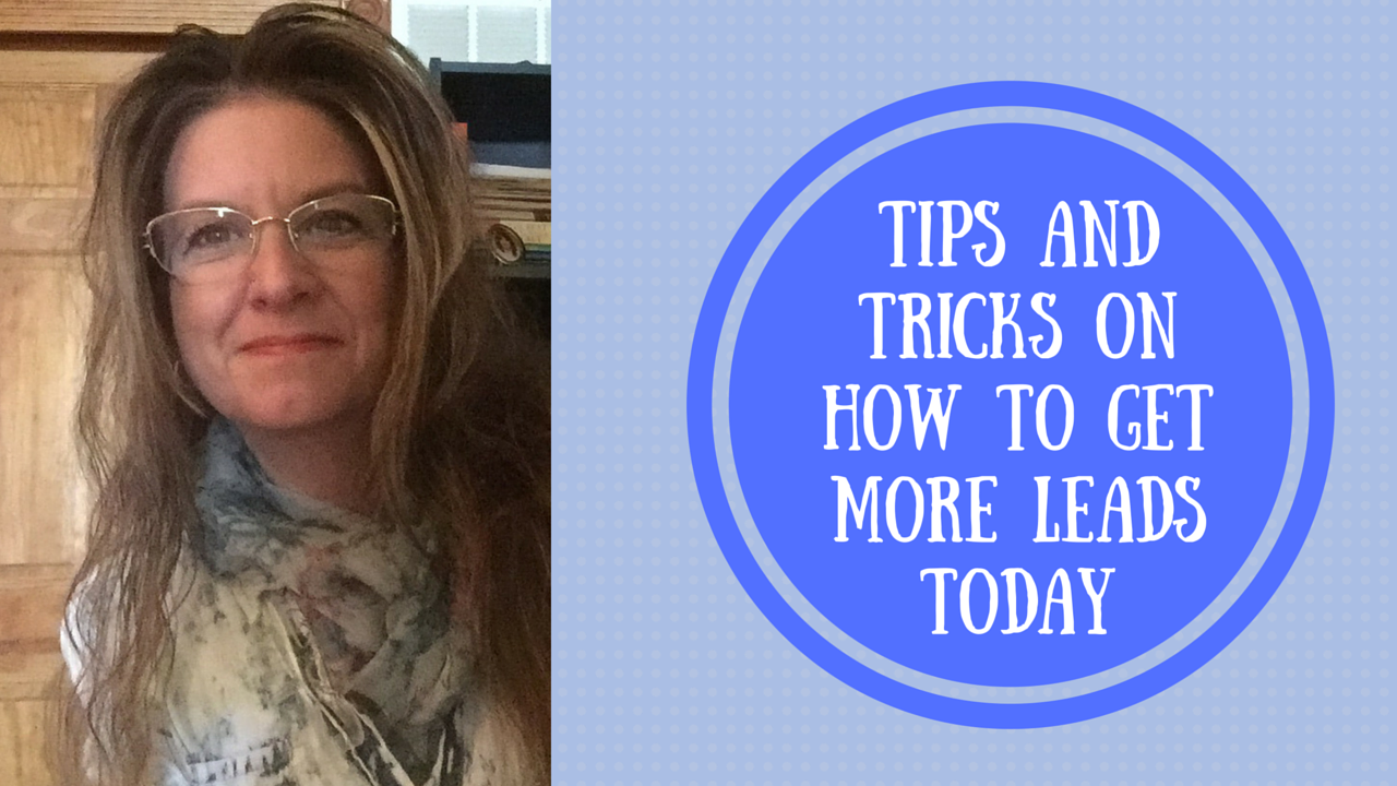 Lead Generation: Tips and Tricks to Get More Leads Starting TODAY!