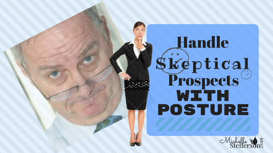 How to Handle a Skeptical Prospect