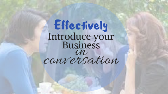 Network Marketing Tips: How to Effectively Introduce your Business in Conversation