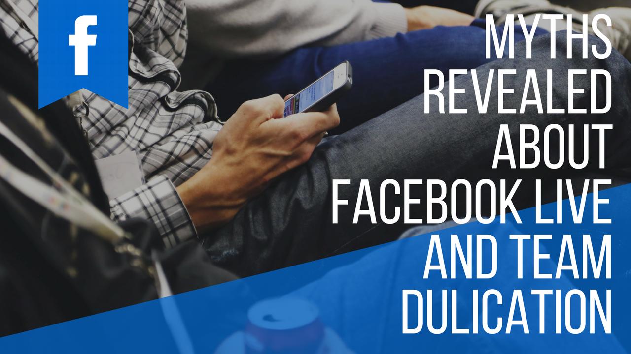 Myths Revealed about Facebook Live and Network MarketingTeam Duplication