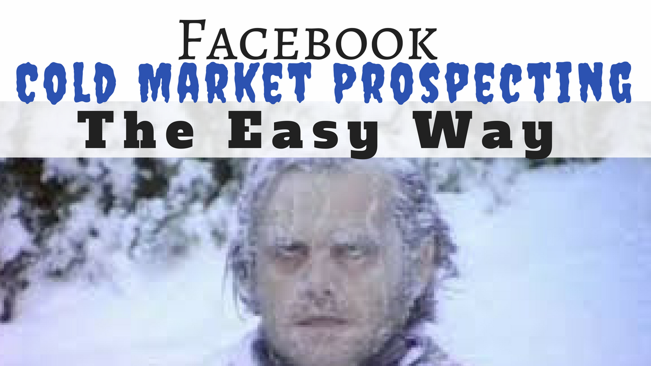 Cold Market Prospecting on Facebook: Where to Find your Audience
