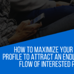 How to Maximize your Facebook Profile to ATTRACT an Endless Daily Flow of Interested Prospects