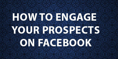 Engaging Your Prospects on Facebook