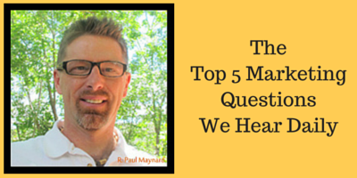 The Top 5 Marketing Questions Marketers Hear Daily.