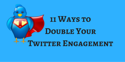 11 Ways to Double your Twitter Engagement