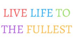 live-life-tothe-fullest