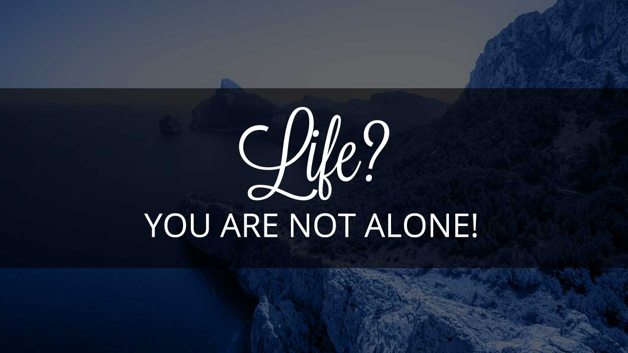 life-you-are-not-alone