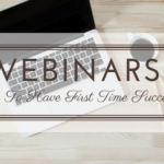 Webinars-How To Have First Time Success